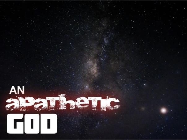 AN APATHETIC GOD