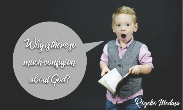 why is there so much confusion about god?